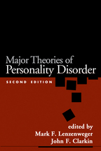 Major Theories of Personality Disorder - Edited by Mark F. Lenzenweger and John F. Clarkin