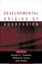 Developmental Origins of Aggression - Edited by Richard E. Tremblay, Willard W. Hartup, and John Archer