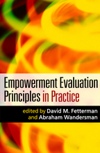 Empowerment Evaluation Principles in Practice - Edited by David M. Fetterman and Abraham Wandersman