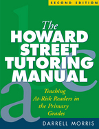 The Howard Street Tutoring Manual: Second Edition: Teaching At-Risk Readers in the Primary Grades