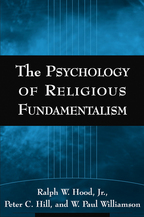 The Psychology of Religious Fundamentalism - Ralph W. Hood, Jr., Peter C. Hill, and W. Paul Williamson