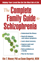 The Complete Family Guide to Schizophrenia - Kim T. Mueser and Susan Gingerich