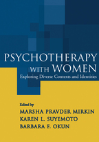 Psychotherapy with Women - Edited by Marsha Pravder Mirkin, Karen L. Suyemoto, and Barbara F. Okun