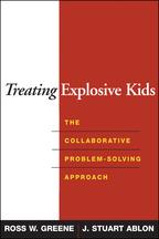 Treating Explosive Kids - Ross W. Greene and J. Stuart Ablon