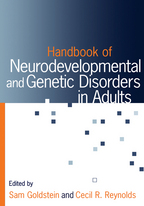 Handbook of Neurodevelopmental and Genetic Disorders in Adults - Edited by Sam Goldstein and Cecil R. Reynolds