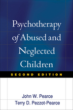 Psychotherapy of Abused and Neglected Children - John W. Pearce and Terry Dianne Pezzot-Pearce