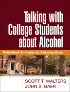 Talking with College Students about Alcohol - Scott T. Walters and John S. Baer