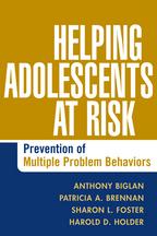 Helping Adolescents at Risk - Anthony Biglan, Patricia A. Brennan, Sharon L. Foster, Harold D. Holder, and Associates