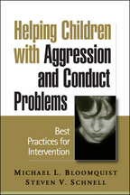 Helping Children with Aggression and Conduct Problems - Michael L. Bloomquist and Steven V. Schnell