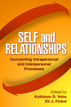Self and Relationships - Edited by Kathleen D. Vohs and Eli J. Finkel