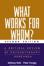 What Works for Whom? - Anthony Roth and Peter FonagyWith Contributions from Glenys Parry, Mary Target, and Robert Woods