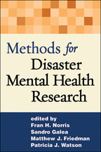 Methods for Disaster Mental Health Research - Edited by Fran H. Norris, Sandro Galea, Matthew J. Friedman, and Patricia J. Watson