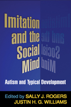 Imitation and the Social Mind - Edited by Sally J. Rogers and Justin H. G. Williams