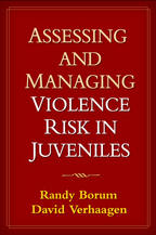Assessing and Managing Violence Risk in Juveniles - Randy Borum and David Verhaagen