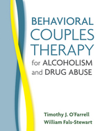 Behavioral Couples Therapy for Alcoholism and Drug Abuse - Timothy J. O'Farrell and William Fals-Stewart