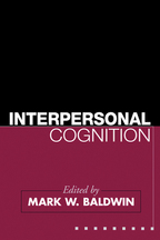 Interpersonal Cognition - Edited by Mark W. Baldwin