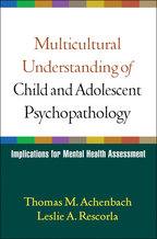 Multicultural Understanding of Child and Adolescent Psychopathology - Thomas M. Achenbach and Leslie A. Rescorla