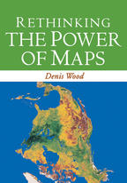 Rethinking the Power of Maps - Denis WoodWith John Fels and John Krygier