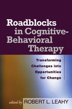 Roadblocks in Cognitive-Behavioral Therapy - Edited by Robert L. Leahy