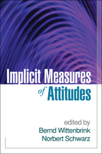 Implicit Measures of Attitudes - Edited by Bernd Wittenbrink and Norbert Schwarz