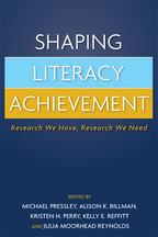 Shaping Literacy Achievement - Edited by Michael Pressley, Alison K. Billman, Kristen H. Perry, Kelly E. Reffitt, and Julia Moorhead Reynolds