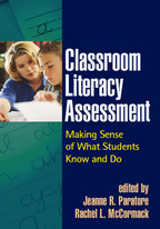 Classroom Literacy Assessment - Edited by Jeanne R. Paratore and Rachel L. McCormack