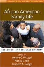 African American Family Life - Edited by Vonnie C. McLoyd, Nancy E. Hill, and Kenneth A. Dodge