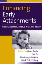 Enhancing Early Attachments: Theory, Research, Intervention, and Policy