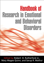 Handbook of Research in Emotional and Behavioral Disorders - Edited by Robert B. Rutherford Jr., Mary Magee Quinn, and Sarup R. Mathur