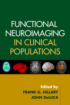 Functional Neuroimaging in Clinical Populations - Edited by Frank G. Hillary and John DeLuca