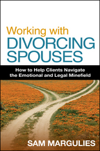 Working with Divorcing Spouses: How to Help Clients Navigate the Emotional and Legal Minefield