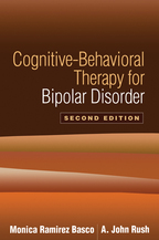 Cognitive-Behavioral Therapy for Bipolar Disorder - Monica Ramirez Basco and A. John Rush