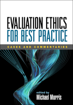 Evaluation Ethics for Best Practice - Edited by Michael Morris
