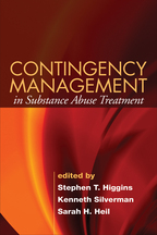Contingency Management in Substance Abuse Treatment - Edited by Stephen T. Higgins, Kenneth Silverman, and Sarah H. Heil