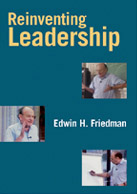 Reinventing Leadership - Edwin H. FriedmanProduced by Dawkins Productions