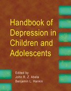 Handbook of Depression in Children and Adolescents - Edited by John R. Z. Abela and Benjamin L. Hankin