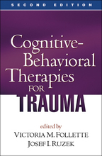 Cognitive-Behavioral Therapies for Trauma - Edited by Victoria M. Follette and Josef I. Ruzek