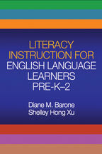 Literacy Instruction for English Language Learners Pre-K-2 - Diane M. Barone and Shelley Hong Xu