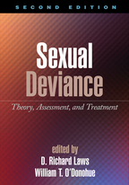 Sexual Deviance: Second Edition: Theory, Assessment, and Treatment