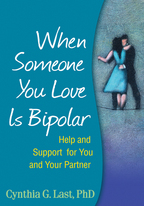 When Someone You Love Is Bipolar - Cynthia G. Last