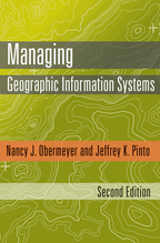 Managing Geographic Information Systems - Nancy J. Obermeyer and Jeffrey K. Pinto