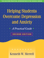 Helping Students Overcome Depression and Anxiety: Second Edition: A Practical Guide