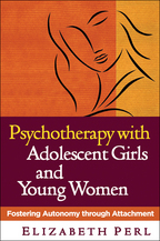 Psychotherapy with Adolescent Girls and Young Women - Elizabeth Perl