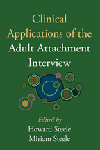 Clinical Applications of the Adult Attachment Interview - Edited by Howard Steele and Miriam Steele