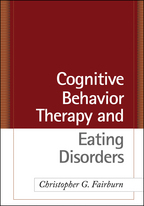 Cognitive Behavior Therapy and Eating Disorders - Christopher G. Fairburn