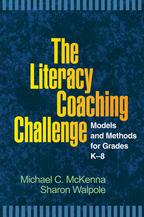 The Literacy Coaching Challenge - Michael C. McKenna and Sharon Walpole