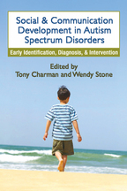 Social and Communication Development in Autism Spectrum Disorders - Edited by Tony Charman and Wendy Stone