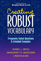 Creating Robust Vocabulary - Isabel L. Beck, Margaret G. McKeown, and Linda Kucan