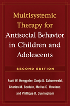 Multisystemic Therapy for Antisocial Behavior in Children and Adolescents - Scott W. Henggeler, Sonja K. Schoenwald, Charles M. Borduin, Melisa D. Rowland, and Phillippe B. Cunningham