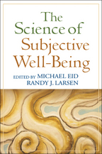 The Science of Subjective Well-Being - Edited by Michael Eid and Randy J. Larsen